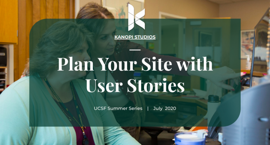 Cover image from UCSF presentation on Planning Your Site with User Stories
